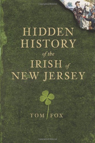 Hidden History of the Irish of New Jersey - Tom Fox