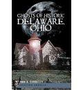 Ghosts of Historic Delaware, Ohio