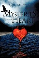 Mysteries of the Heart - Walker, Francis D.