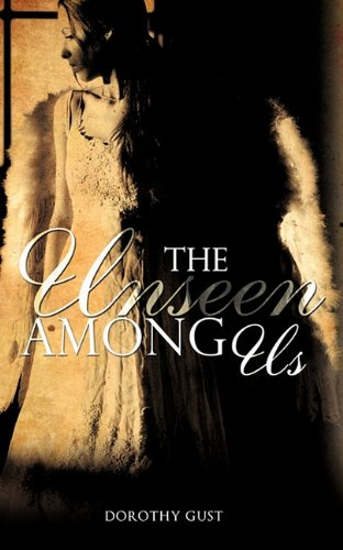 The Unseen Among Us - Dorothy Gust