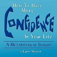 How to Have More Confidence in Your Life - Merrin, Lynn