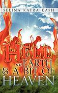 Hell on Earth and a Bit of Heaven - Kash, Selina Katra