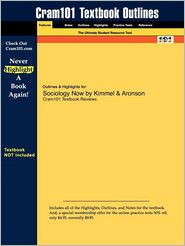 Outlines & Highlights for Sociology Now by Kimmel & Aronson
