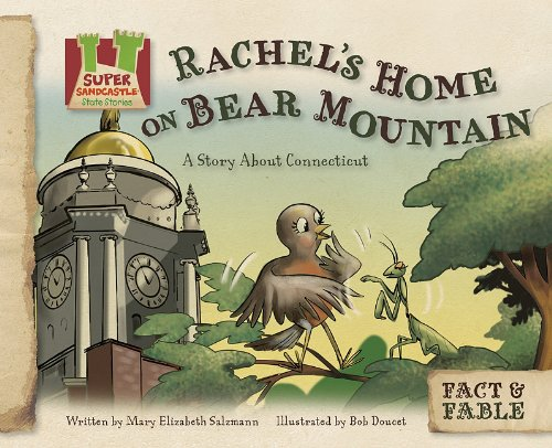 Rachel's Home on Bear Mountain: A Story About Connecticut (Fact  &  Fable: State Stories 3) - Mary Elizabeth Salzmann