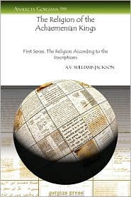 The Religion of the Achaemenian Kings