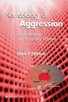 Neurobiology of Aggression: Understanding and Preventing Violence