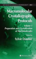 Macromolecular Crystallography Protocols, Volume 1: Preparation and Crystallization of Macromolecules