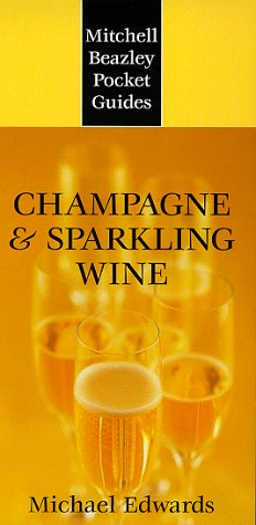 Mitchell Beazley Pocket Guide: Champagne  &  Sparkling Wine (Mitchell Beazley Pocket Guides) - Michael Edwards