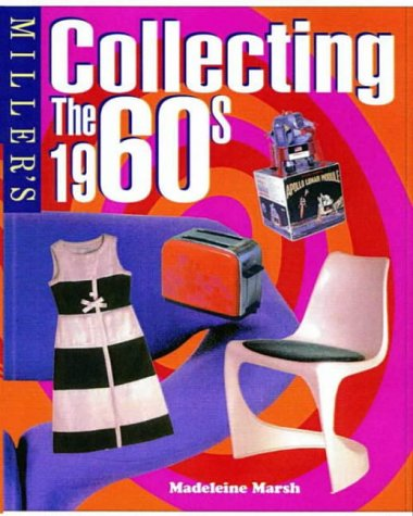 Miller's Collecting the 1960s - Madeleine Marsh
