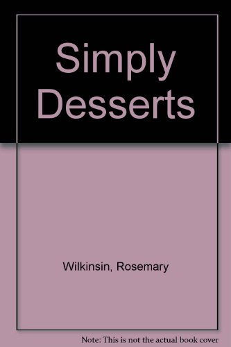 Simply Desserts - Rosemary Wilkinsin