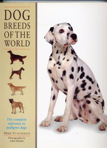 Dog Breeds of the World - Stockman, Mike
