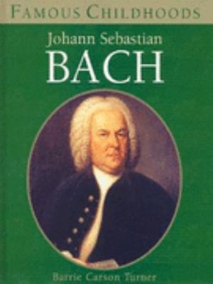 Bach (Famous Childhoods) - Turner, Barrie Carson
