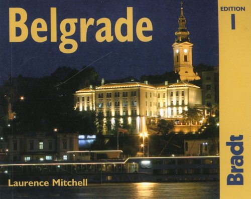 Belgrade: The Bradt City Guide (Bradt Mini Guide) - Laurence Mitchell