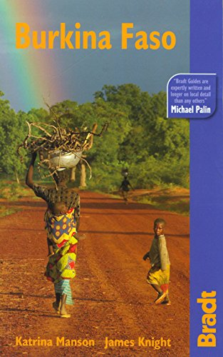 Burkina Faso: The Bradt Travel Guide - Katrina Manson; James Knight