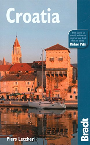 Croatia, 3rd: The Bradt Travel Guide - Piers Letcher