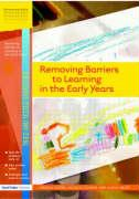 Removing Barriers to Learning in the Early Years Tried and Tested Strategies