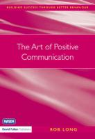 The Art of Positive Communication - Long, Rob; Long Rob