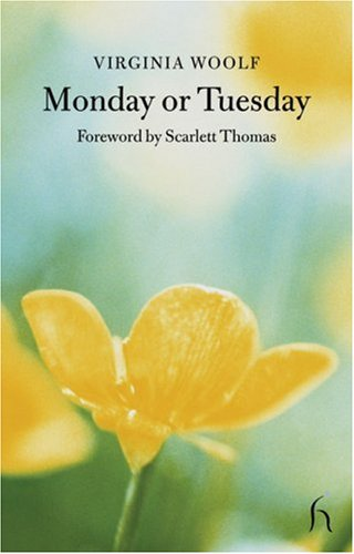 Monday or Tuesday (Hesperus Classics) - Virginia Woolf