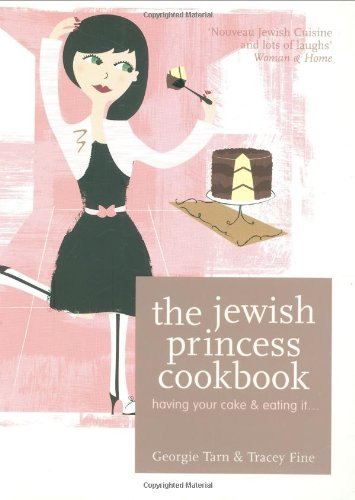 The Jewish Princess Cookbook - Tracey Fine; Georgie Tarn