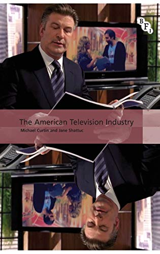 The American Television Industry International Screen Industries - Michael Curtin