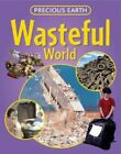 PRECIOUS EARTH WASTEFUL WORLD by Green, Dr Jen Hardback Book The Fast Free