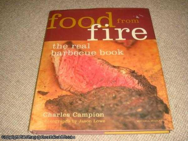 Food from Fire: The Real Barbecue Book (1st edition) - Campion, Charles
