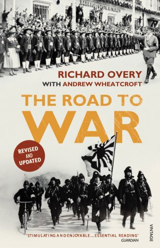 The Road to War: The Origins of World War II - Richard Overy; Andrew Wheatcroft