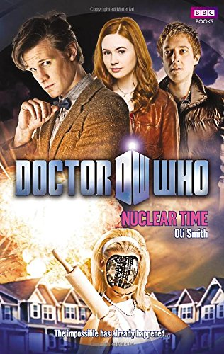 Doctor Who: Nuclear Time - Oli Smith