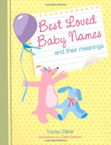 Best Loved Baby Names and Their Meanings - Tracey Zabar