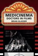 Medicinema: Doctors in Films - Glasser, Brian
