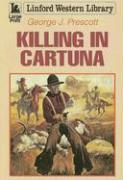 Killing in Cartuna - Prescott, George J.