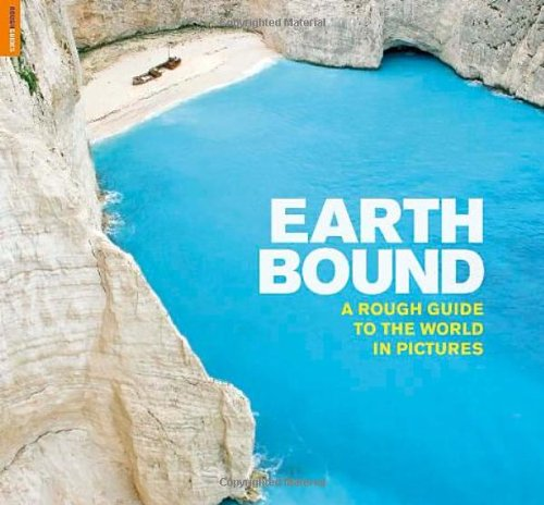 Earthbound: A Rough Guide to the World in Pictures (Rough Guide Reference) - Rough Guides