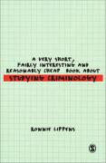 A Very Short, Fairly Interesting and Reasonably Cheap Book about Studying Criminology - Lippens, Ronnie