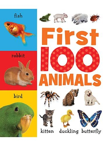 First 100 Animals - Sarah Creese; Helen Parker