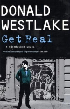 Get Real: A Dortmunder Novel - Donald E. Westlake