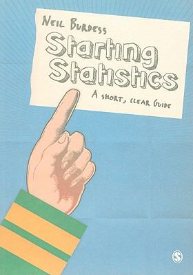 Starting Statistics : A Short, Clear Guide - Neil Burdess