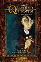 The Twelve Quests - Book 8, Rumplestiltskin's Gold - Fischel, Ana