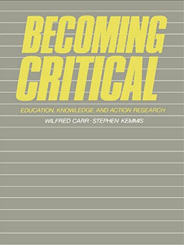 Becoming Critical: Education Knowledge and Action Research - Wilfred Carr; Stephen Kemmis