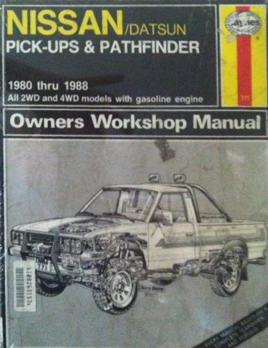 Nissan/Datsun Pick-ups and Pathfinder, 1980-88, All 2WD and 4WD Models with Gasoline Engine (Haynes owners manual series) - Rik Paul; etc.
