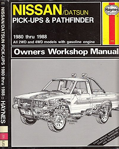 Nissan/Datsun Pick-ups and Pathfinder, 1980-88, All 2WD and 4WD Models with Gasoline Engine (Haynes owners manual series) - Paul, Rik; etc.