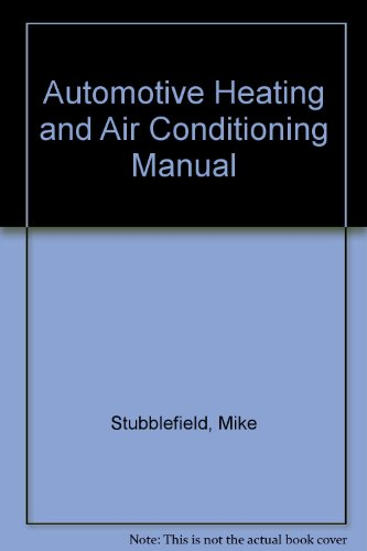 Automotive Heating and Air Conditioning Manual (Haynes owners workshop manual series) - Mike Stubblefield; J. H. Haynes