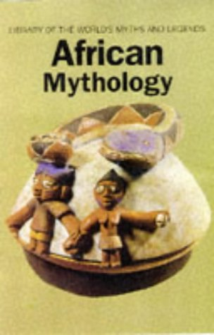 African Mythology Library of the World (Library of the World's Myths  &  Legends) - Geoffrey Parrinder