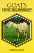 Goats: A Guide to Management - Ross, Patricia