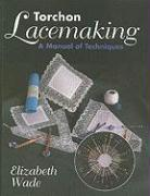 Torchon Lacemaking: A Manual of Techniques