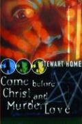 Come Before Christ and Murder Love