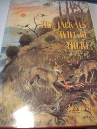 Jackals Will be There - Harrison, Michael G.