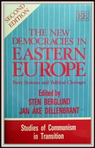 The New Democracies in Eastern Europe : Party Systems and Political Cleavages - Berglund, Sten