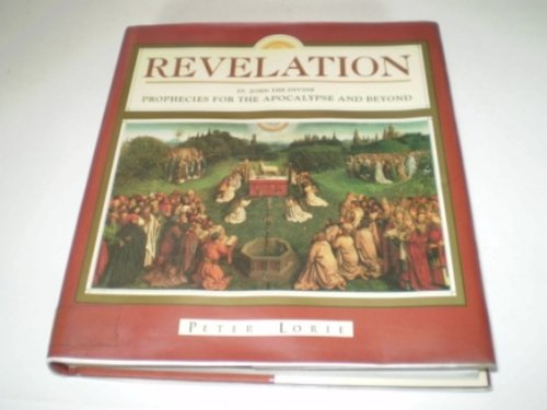 Revelation : St John the Divine prophecies for the apocalypse and beyond (Illustrated) - Peter Lorie