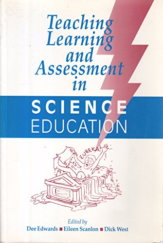 Teaching, Learning and Assessment in Science Education - Edwards; Scanlon