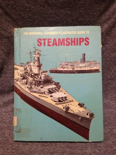 The Marshall Cavendish Illustrated Guide to Steamships - Christopher Chant
